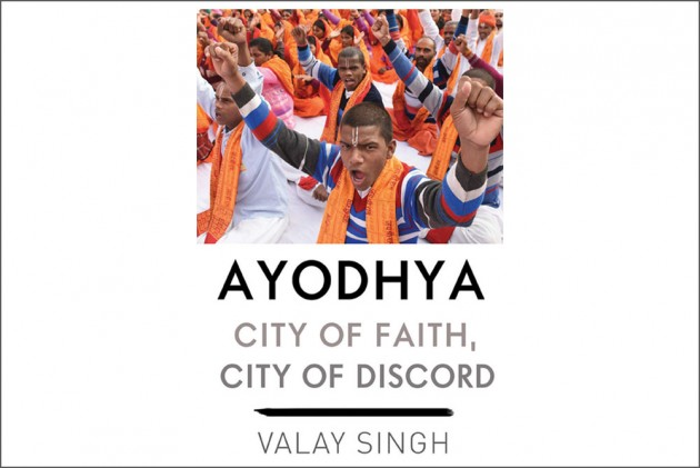 Book Excerpt   Ayodhya: City of Faith, City of Discord