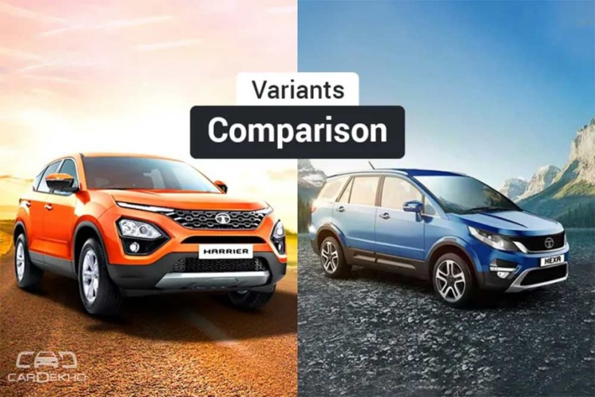 Tata Harrier vs Tata Hexa: Variants Comparison