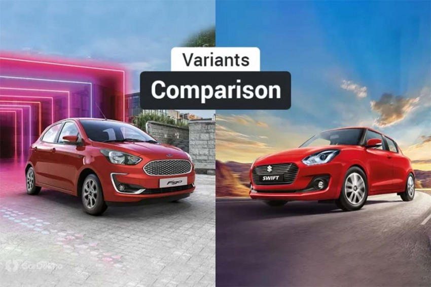 2019 Ford Figo vs Maruti Swift: Variants Comparison