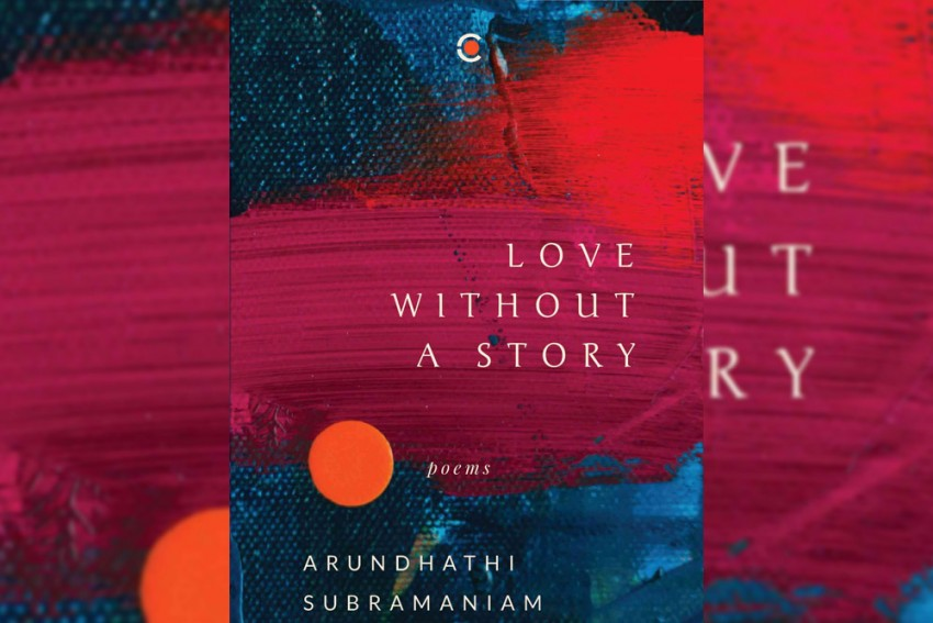 Book Review | LOVE WITHOUT A STORY: Poems By ARUNDHATHI SUBRAMANIAM