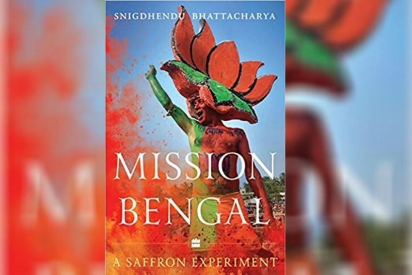 Book Excerpt | Mission Bengal: A Saffron Experiment