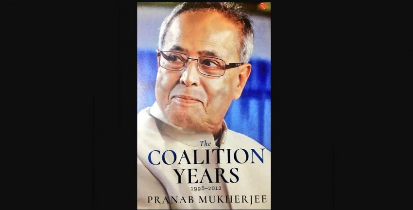 Book Excerpts | The Coalition Years 1996-2016 By Pranab Mukherjee