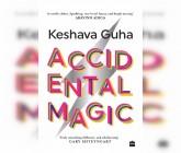 Keshava Guha's 'Accidental Magic': Impressive, Interesting And Imaginable