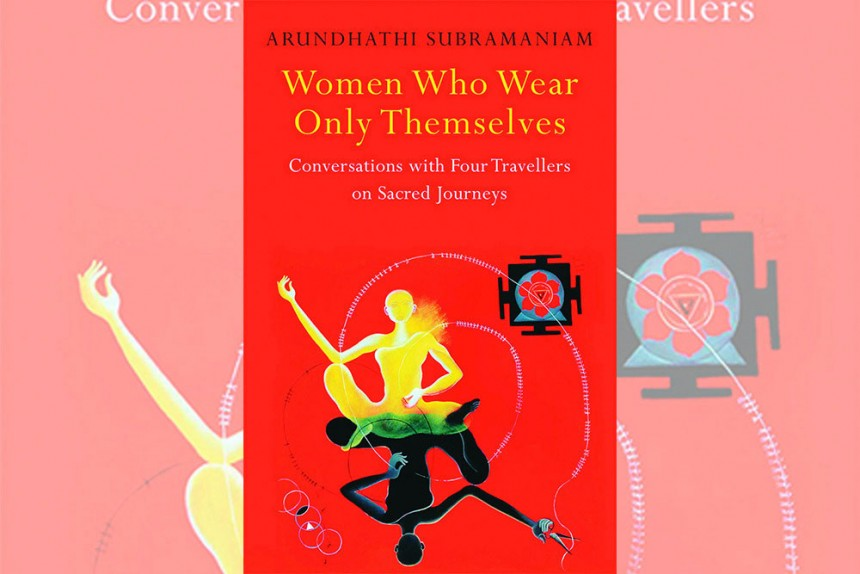 Women Who Wear Only Themselves: A Brilliant Tale Of Carving A Spiritual Path