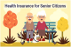 Secure Senior Citizens With Suitable Health Insurance Plans