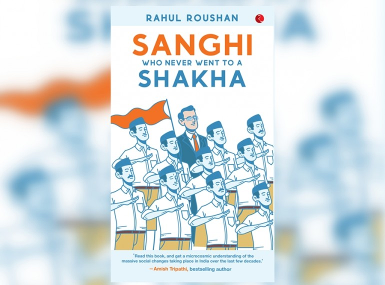 Book Excerpt: 'Sanghi Who Never Went To A Shakha' By Rahul Roushan