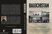 Azad Singh Rathore's New Book Is A Descriptive Glimpse Into The Land Of Balochistan And Its Struggles